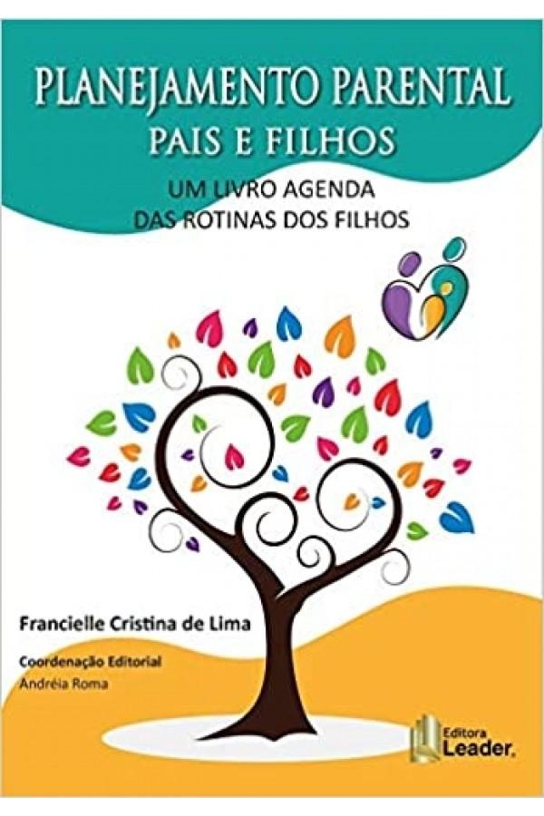 Planejamento Parental Pais E Filhos - Um Livro Agenda Das Rotinas Dos Filhos