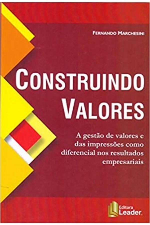 Construindo Valores: A Gestão de Valores e das Impressões Como Diferencial nos Resultados Empresariais