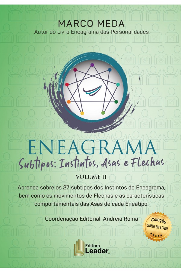Eneagrama Subtipos Instintos, Asas e Flechas volume 2 - Aprenda sobre os 27 Subtipos dos Instintos do Eneagrama, bem com
