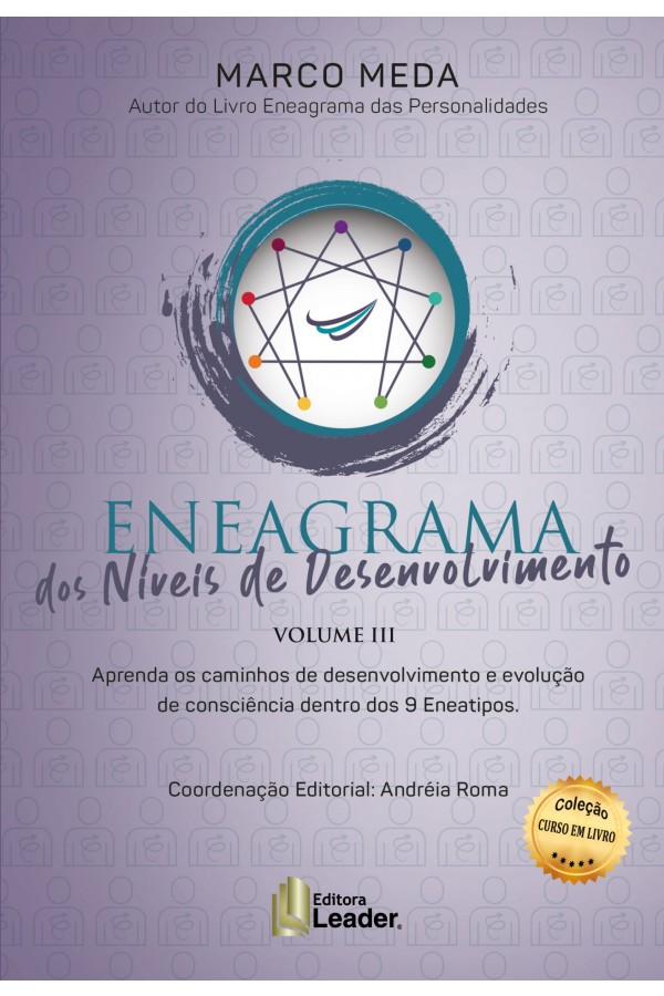 Formação Eneagrama dos Níveis de Desenvolvimento volume 3 - Aprenda os Caminhos de Evolução e Consciência Dentro dos 9 E