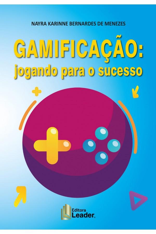 Livro GAMIFICAÇÃO: jogando para o sucesso (Português)