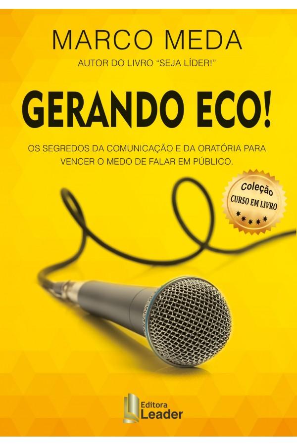 Formação Gerando Eco - Os Segredos da Comunicação e da Oratória para Vencer o Medo de Falar em Público (Português)