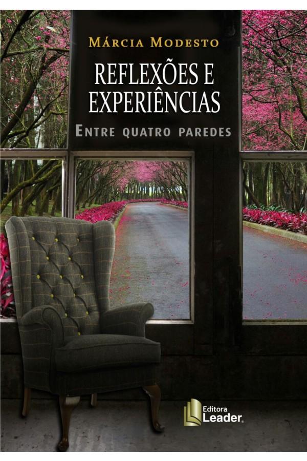 Livro Reflexões e Experiências Entre Quatro Paredes