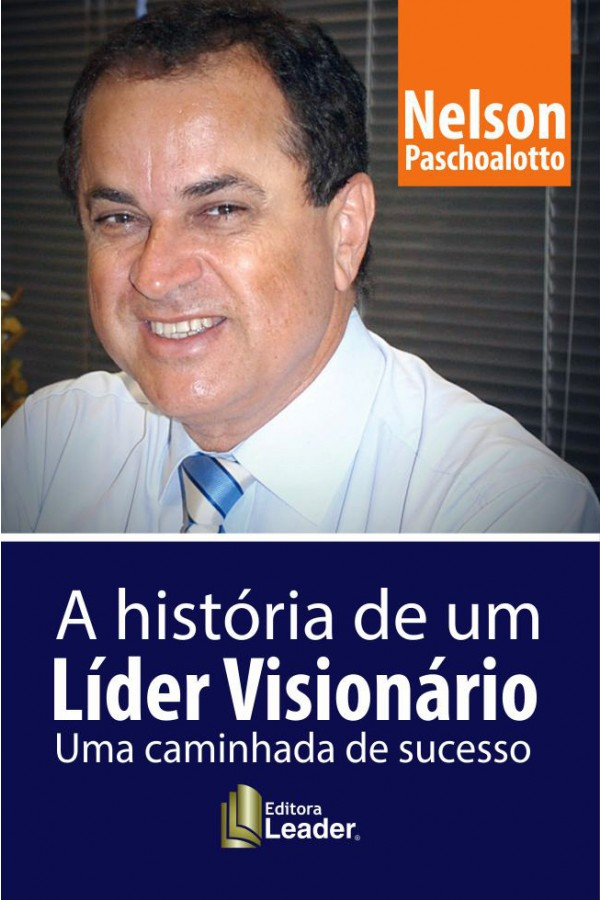 """A história de um Líder Visionário - """"Uma caminhada de sucesso!"""""""