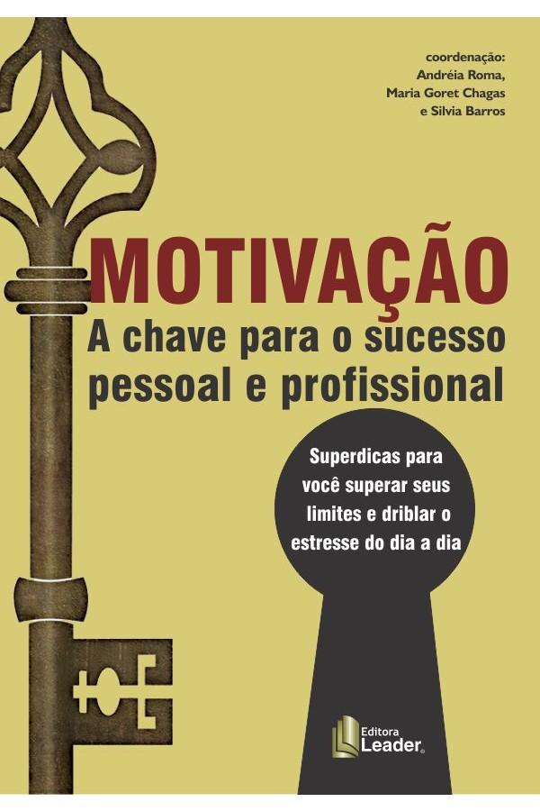 Motivação - A Chave para o Sucesso Pessoal e Profissional