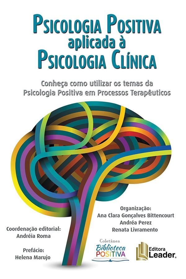Psicologia Positiva Aplicada à Psicologia Clínica