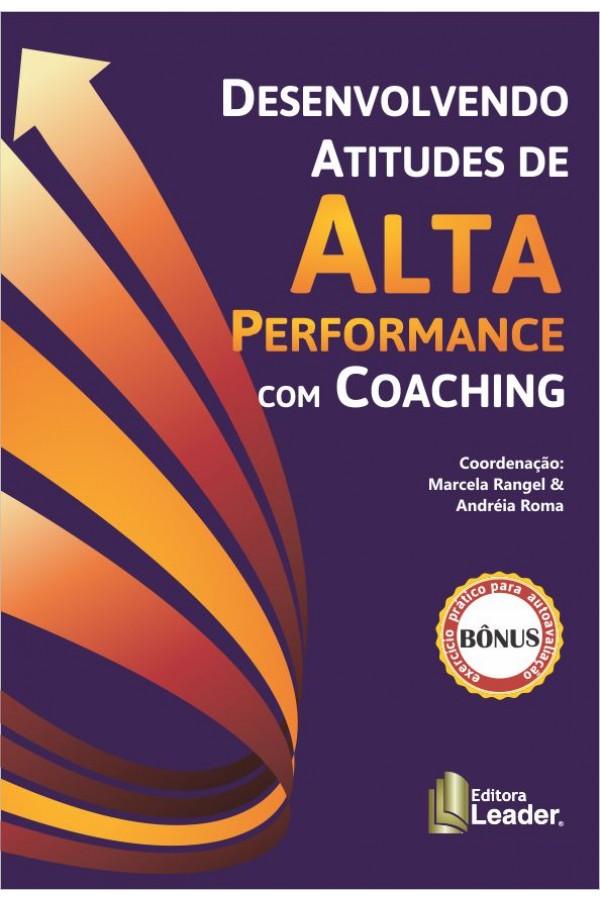 Desenvolvendo Atitudes de Alta Performance com Coaching