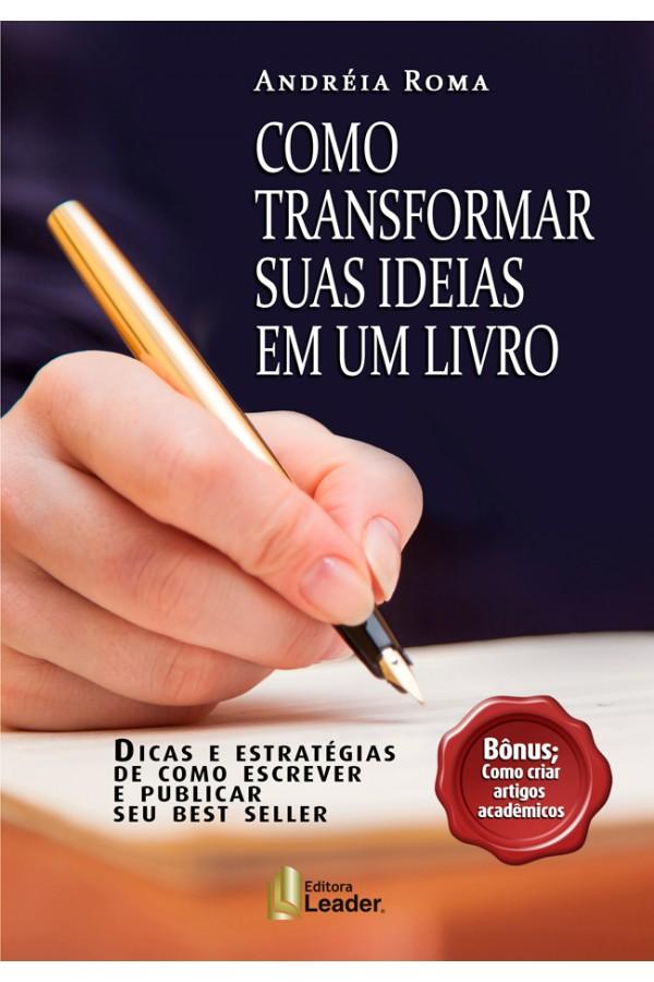 Livro Como Transformar suas Ideias em um Livro!