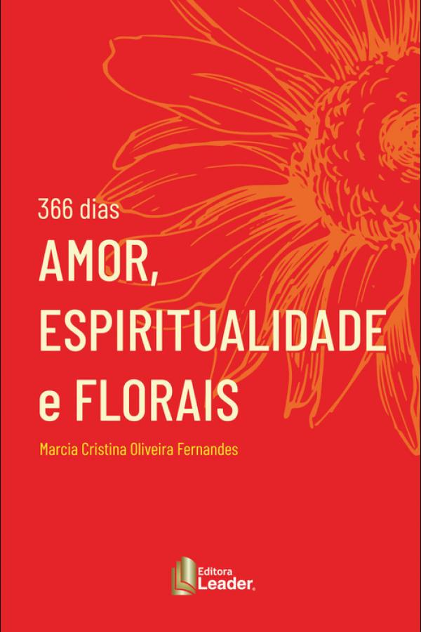 Livro 366 dias AMOR, ESPIRITUALIDADE E FLORES