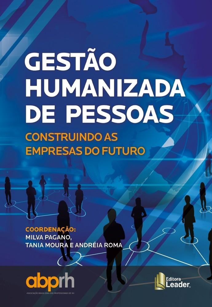 Gestão Humanizada de Pessoas - Construindo as Empresas do Futuro